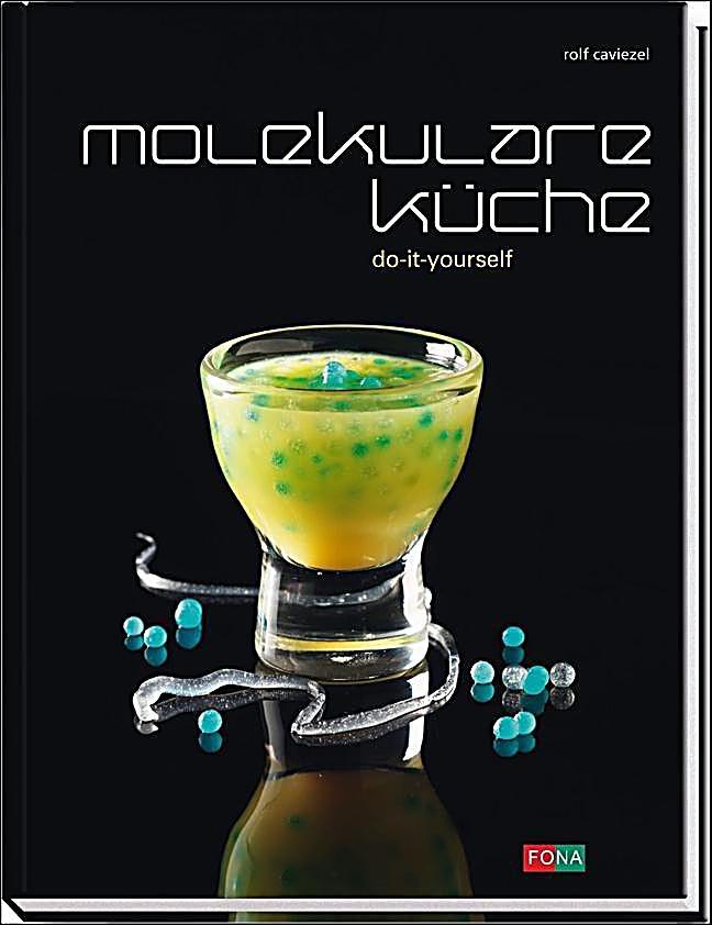 Molekulare Kche Buch von Rolf Caviezel portofrei bei Weltbildde