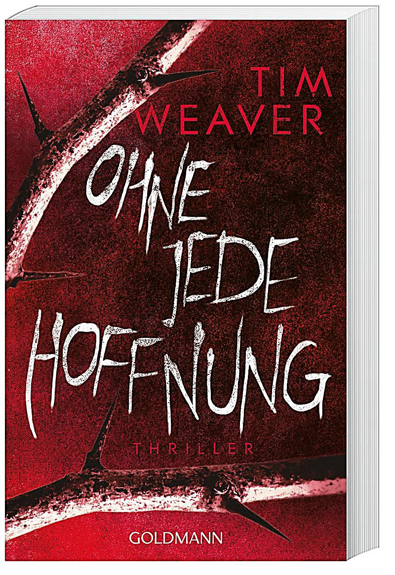 Ohne Jede Hoffnung Buch Von Tim Weaver Bei Weltbildch