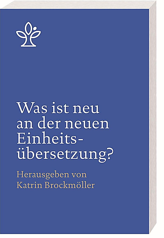 Was Ist Neu An Der Neuen Einheitsübersetzung? Ebook
