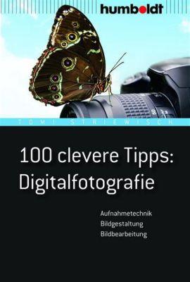 100 clevere Tipps Digitalfotografie ebook jetzt bei