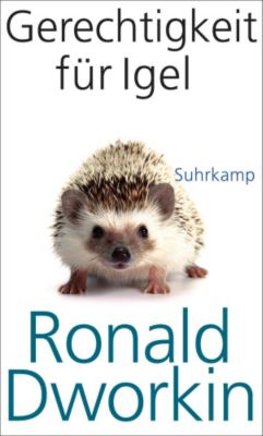 Justice For Hedgehogs Buch Von Ronald Dworkin Portofrei