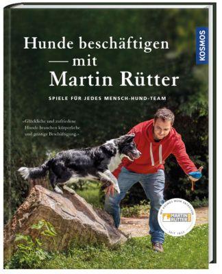 Hunde Beschäftigen Mit Martin Rütter Buch Portofrei Weltbild At