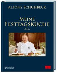 Meine Festtagskche Buch von Alfons Schuhbeck portofrei ...