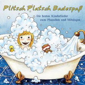 Plitsch Platschbadespass! Die Besten Kinderlieder Von