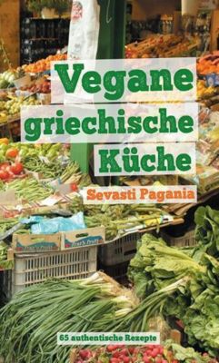 Vegane griechische Kche Buch portofrei bei Weltbildde bestellen