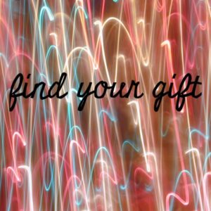 find your gift