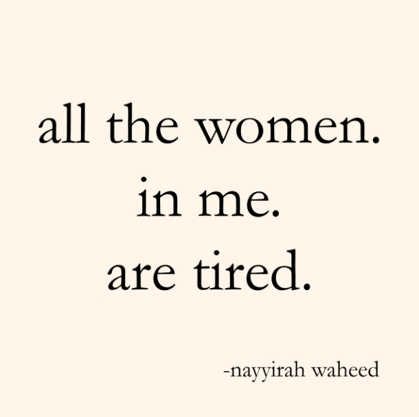 all the women in me are tired quote