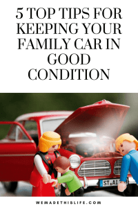 5 TOP TIPS FOR KEEPING YOUR FAMILY CAR IN GOOD CONDITION