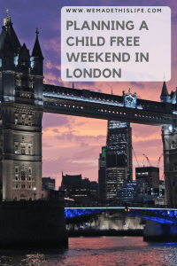 Planning a child free weekend in London