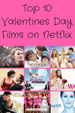 top 10 valentines day films on netflix