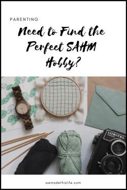 Need to Find the Perfect SAHM Hobby?