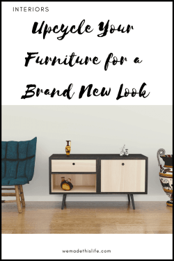 Upcycle Your Furniture for a Brand New Look