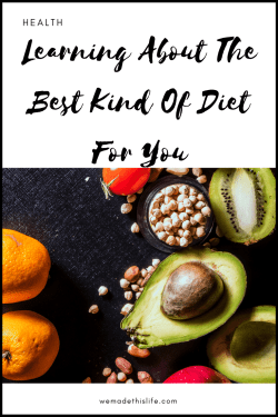 Learning About The Best Kind Of Diet For You