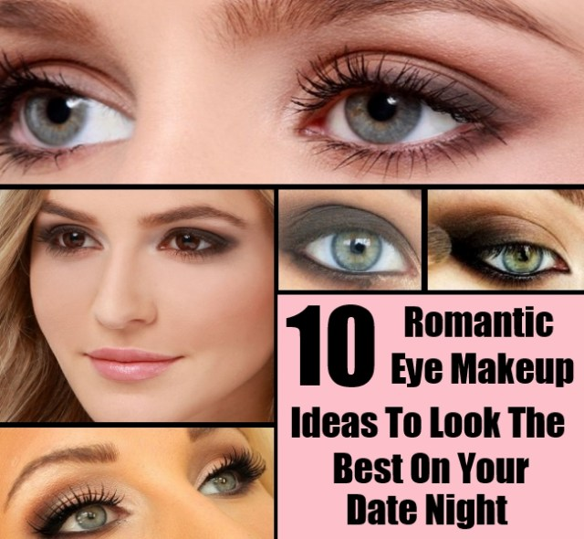 Romantic Eye Makeup Top 10 Romantic Eye Makeup Ideas To Look The Best On Your Date Night