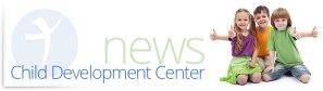Child Development Center News