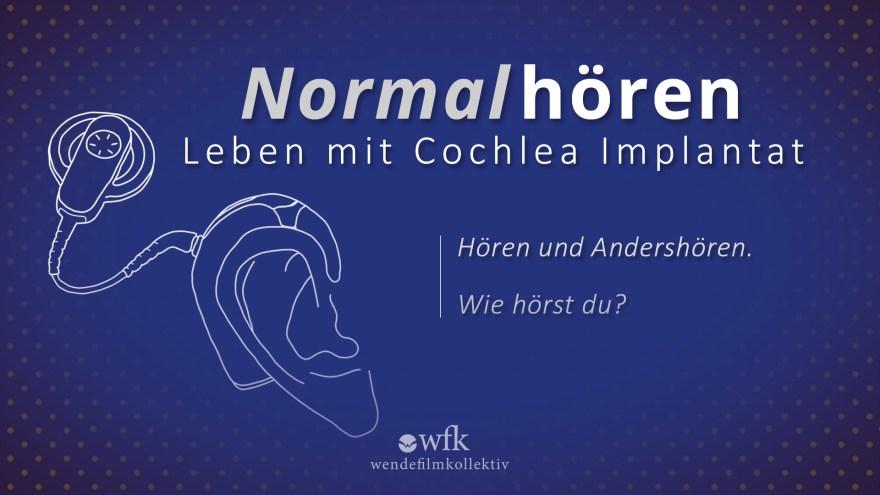 Titelbild von Normalhören - Leben mit Cochlea Implantat