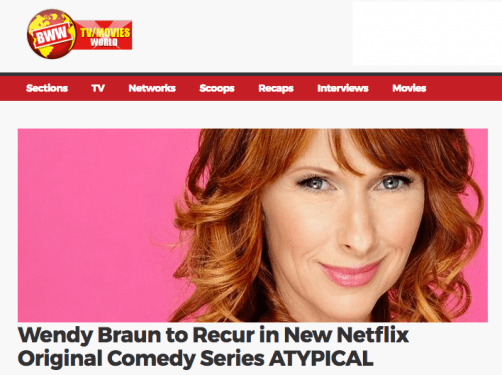 """Wendy Braun to Recur in New Netflix Original Comedy Series Atypical"""