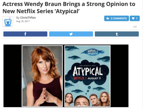 """""""Actress Wendy Braun Brings a Strong Opinion to New Netflix Series 'Atypical'"""""""