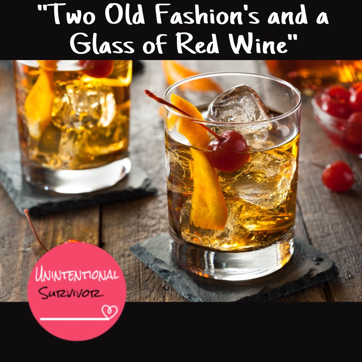 """Two Old Fashions and a Glass of Red Wine"""