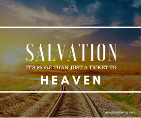 Image result for Salvation is not a ticket to heaven