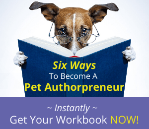 Six Ways to Become a Pet Authorpreneur