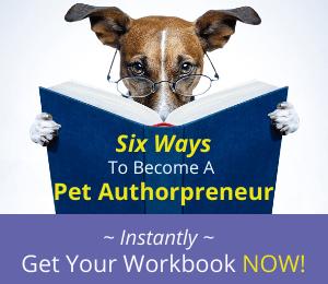Six Ways to Become a Pet Authorpreneur