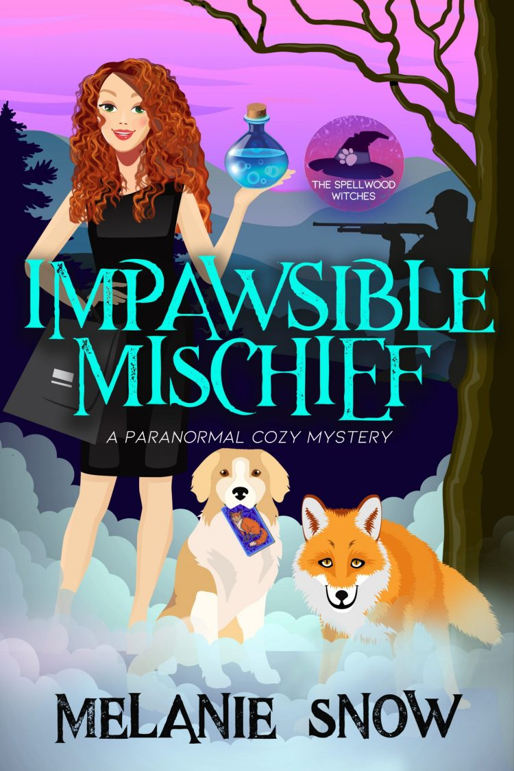 Impawsible Mischief, Book 4 in The Spellwood Witches Series, A Paranormal Cozy Mystery