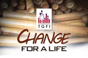 TGFI MNL Change for A Life