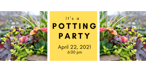 Spring Potting Party 4/22/21 @ 6:00 pm @ Wenke Greenhouse Retail Store | Kalamazoo | MI | US