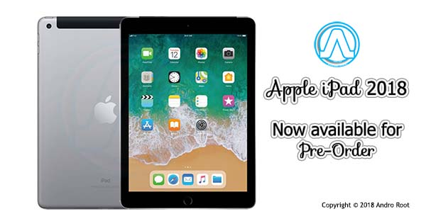 Apple iPad 2018 India, Now available for Pre-Order