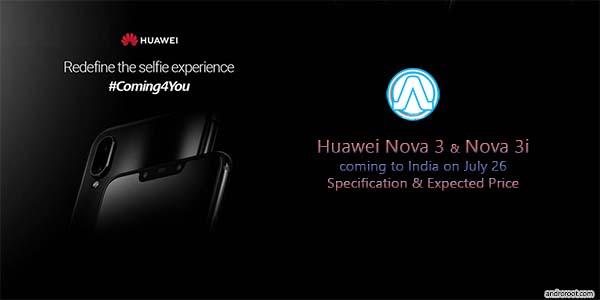 Huawei Nova 3 and Nova 3i coming to India on July 26