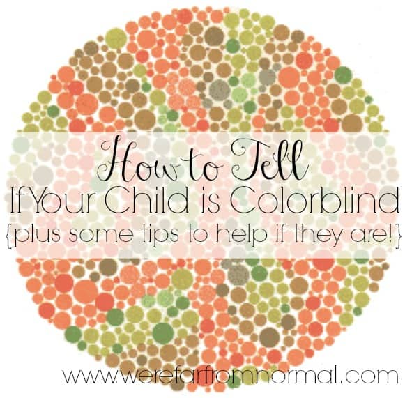 How to Tell if Your Child is Colorblind {Plus some tips to help if they are!}