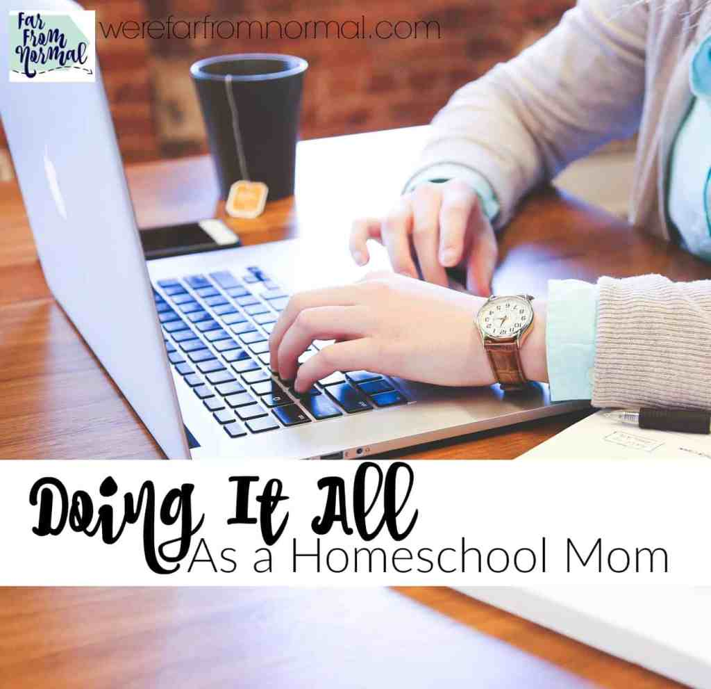 Doing it All as a Homeschool Mom