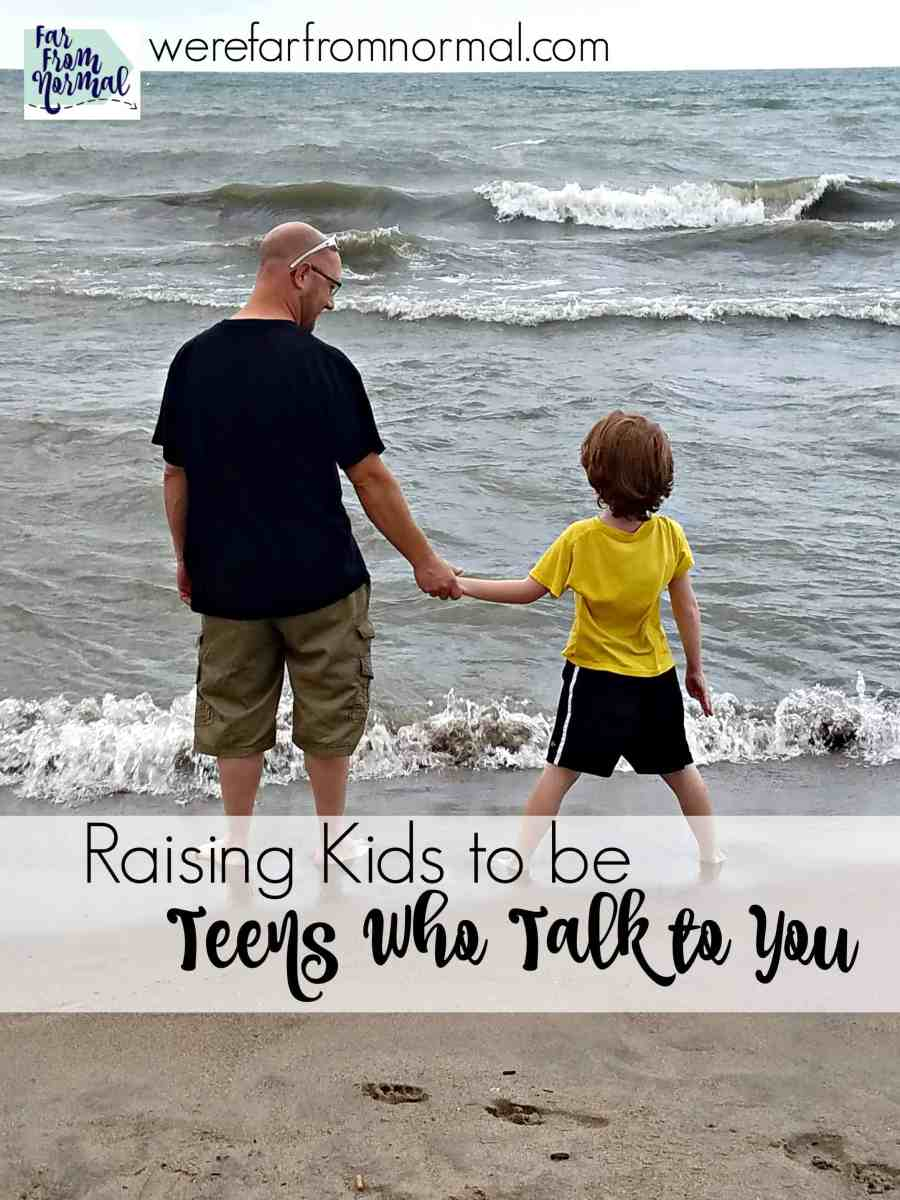 Raising Kids to Be Teens Who Talk to You