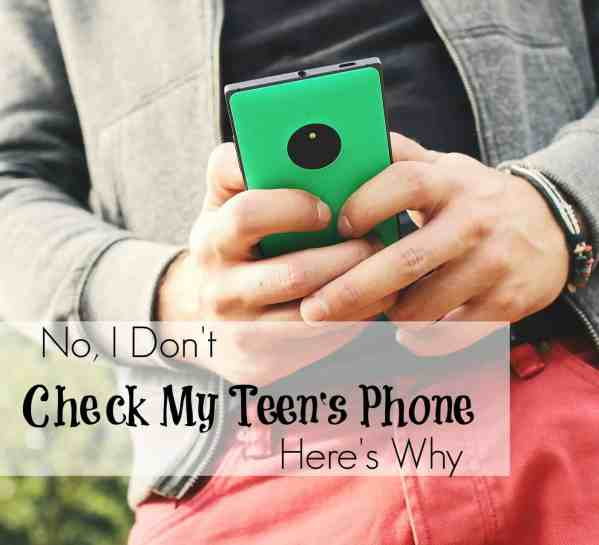 Why I don't check my teen's phone