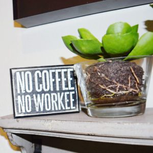 no coffee no workee block sign