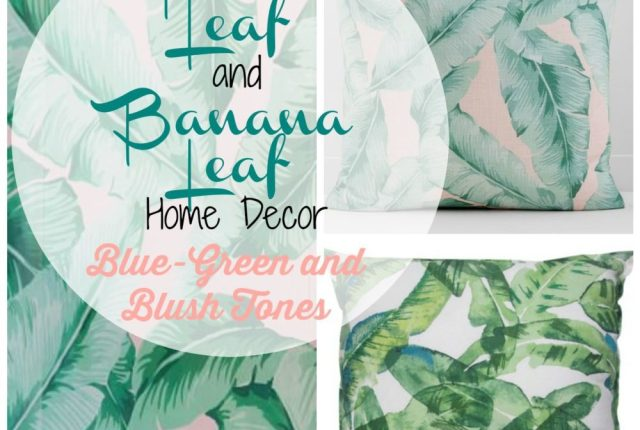 Blue Green Blush Palm and Banana Leaf Home Decor