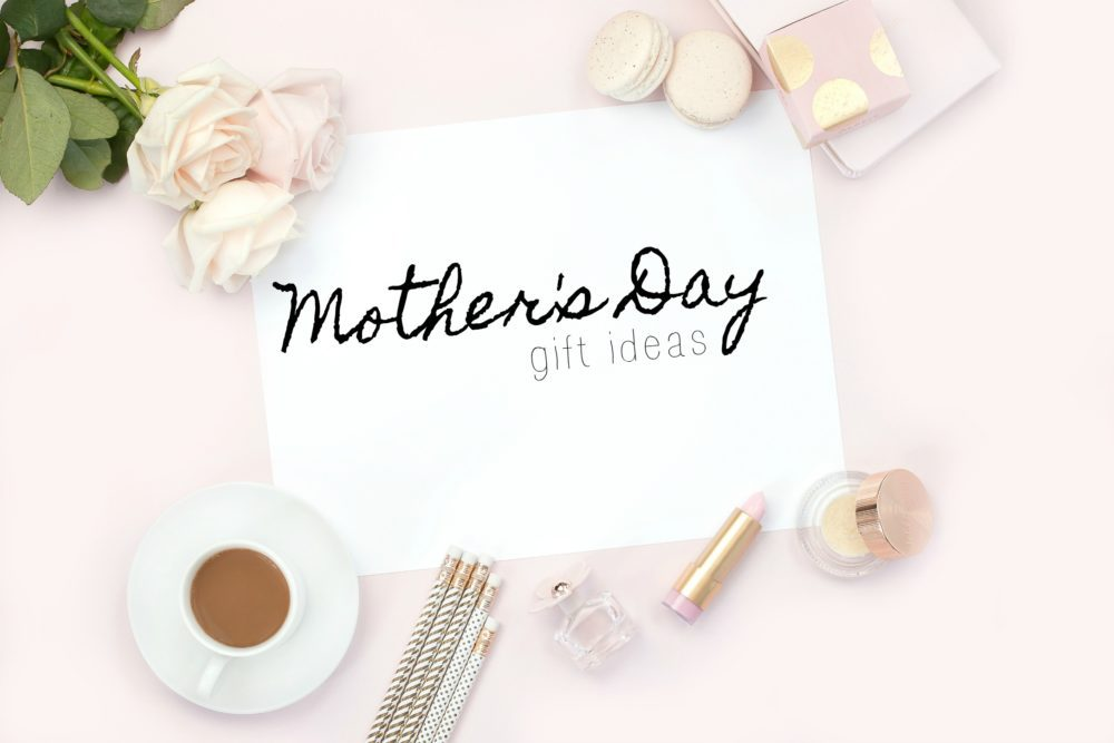 50+ Last Minute Mother\'s Day Gifts Ideas That Moms Actually Want ...