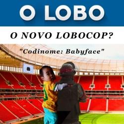 WereWatchers - News - World Cup Security - O LOBO - Babyface