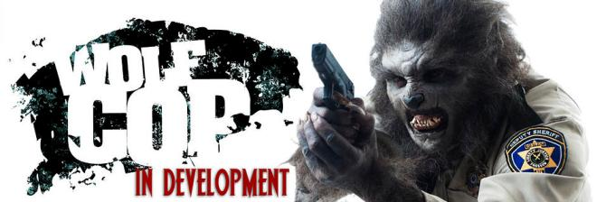Wolf Cop - In Development