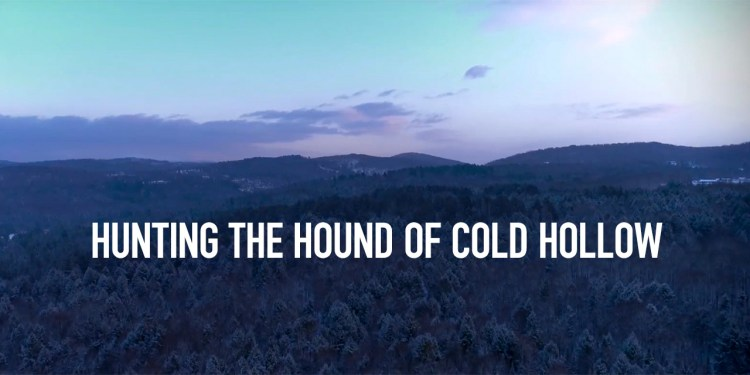 """Hunting the Hound of Cold Hollow"" short film explores the werewolves of northern Vermont featured image"