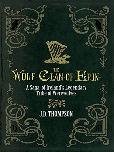The Wolf Clan of Erin: A Saga of Ireland's Legendary Tribe of Werewolves featured image