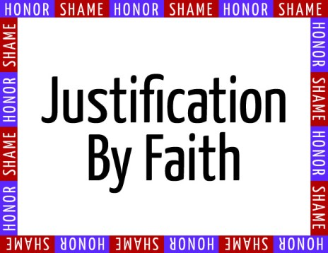 Justification by faith — an honor-shame dynamic