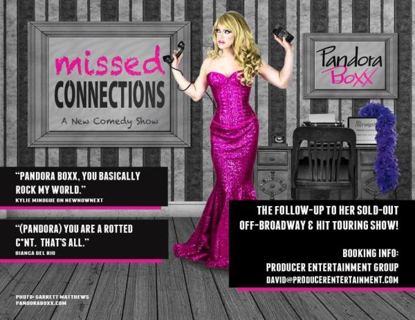 """Contact your local theater or venue and ask them to book """"Missed Connections""""  with Pandora Boxx!"""