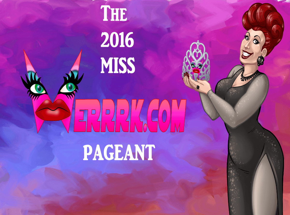 The 2016 Miss WERRRK.com Pageant Grand Finale