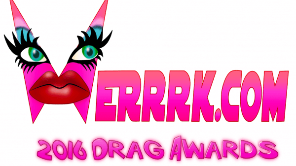 WERRRK.com 2016 Drag Awards: Drag Queen Song of the Year 123