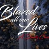 Blazed All Our Lives: A Deadly Christmas 93