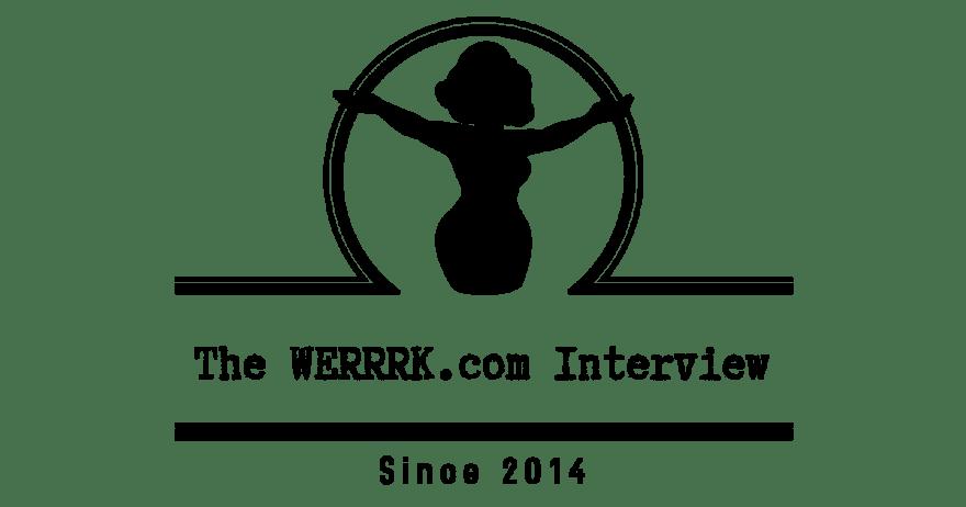 The WERRRK.com Interview