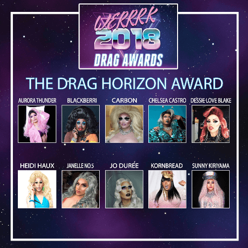 The WERRRK.com 2018 (-ish) Drag Awards Nominees (VOTING ENDS MAY 20th!) 9