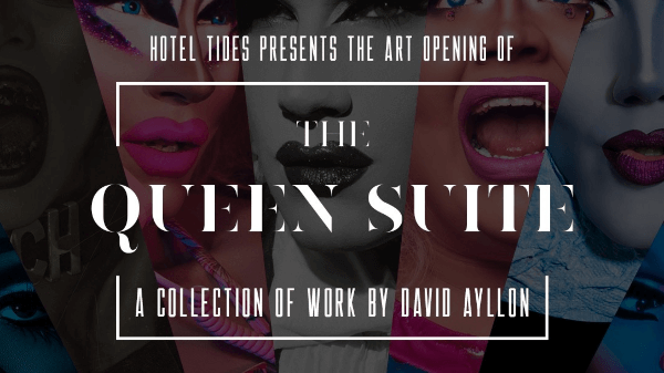 David Ayllon brings The Queen Suite to Hotel Tides 102